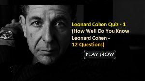 Leonard Cohen Quiz - 1 (How Well Do You Know Leonard Cohen - 12 Questions)