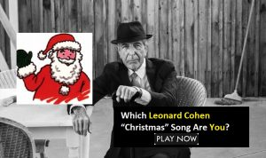"""Which Leonard Cohen """"Christmas"""" Song Are You?"""