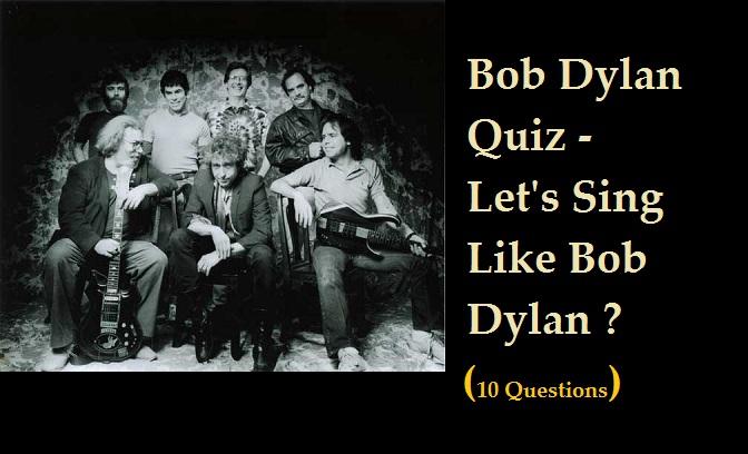 Bob Dylan Quiz - Let's Sing Like Bob Dylan