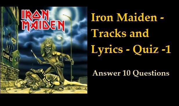 Iron Maiden - Tracks and Lyrics - Quiz -1