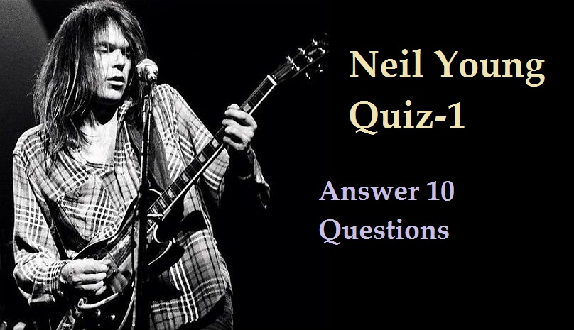Neil Young Quiz-1