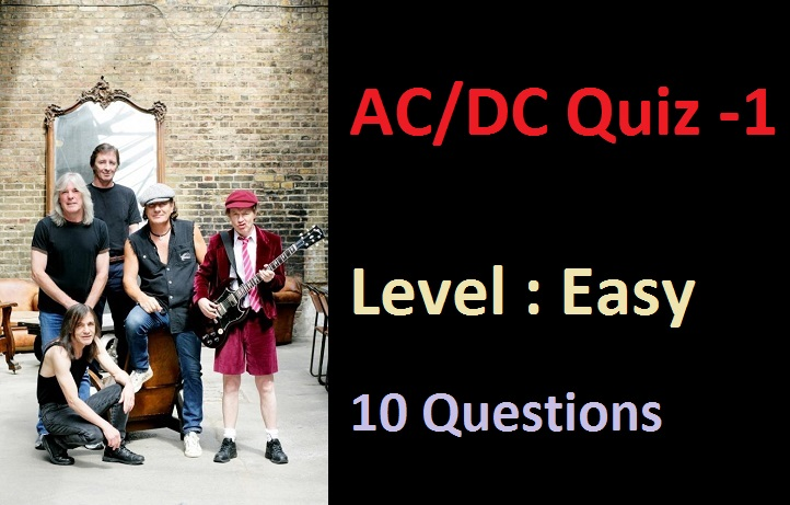 ACDC Quiz -1 - Level Easy