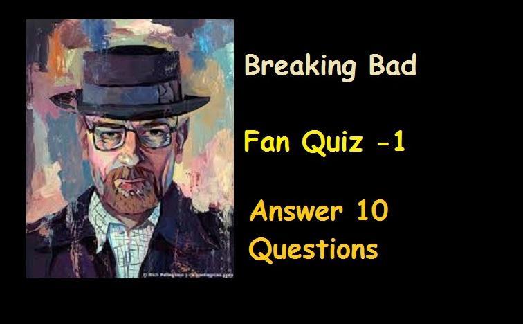 Breaking Bad – Fan Quiz -1