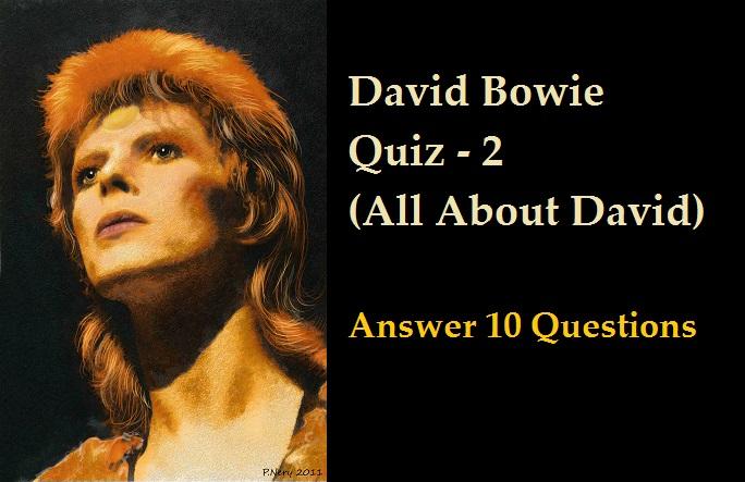 David Bowie Quiz - 2 (All About David)