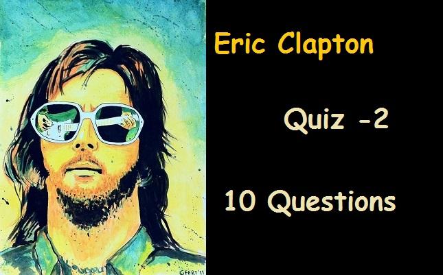 Eric Clapton - Quiz -2