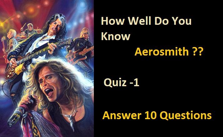 How Well Do You Know Aerosmith - Quiz -1