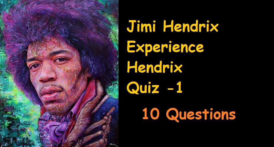 Jimi Hendrix- Experience Hendrix Quiz -1
