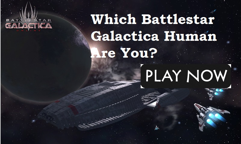 Which Battlestar Galactica Human Are You?