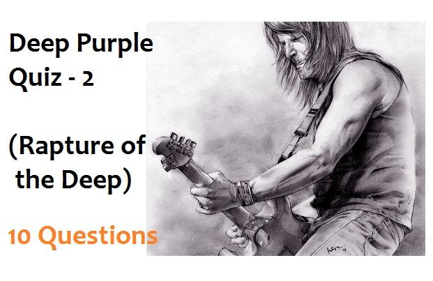 Deep Purple Quiz - 2 (Rapture of the Deep)