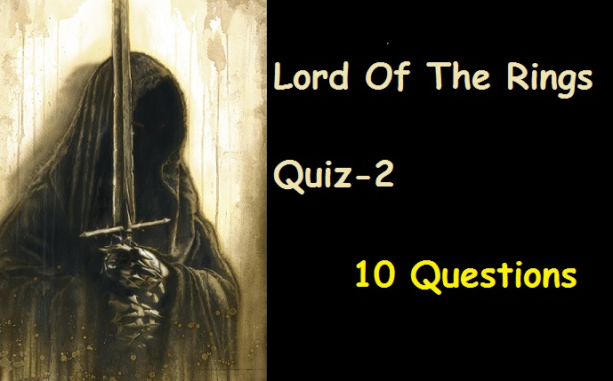 Lord of The Rings Quiz-2
