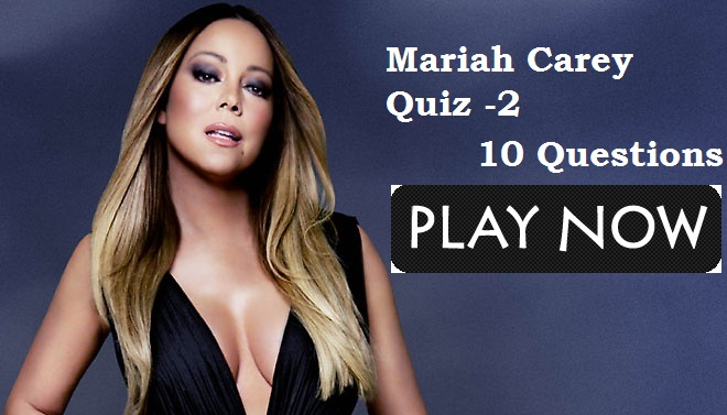Mariah Carey Quiz -2