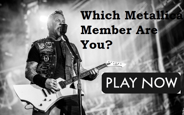 Which Metallica Member Are You?