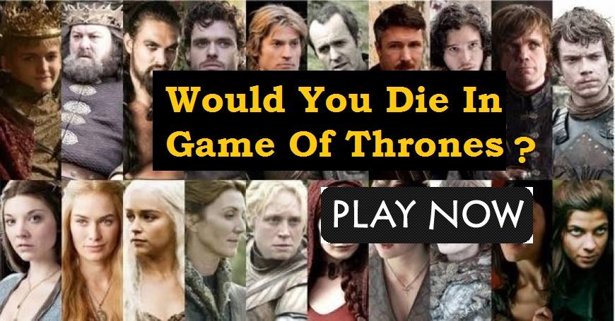 Would You Die In Game Of Thrones