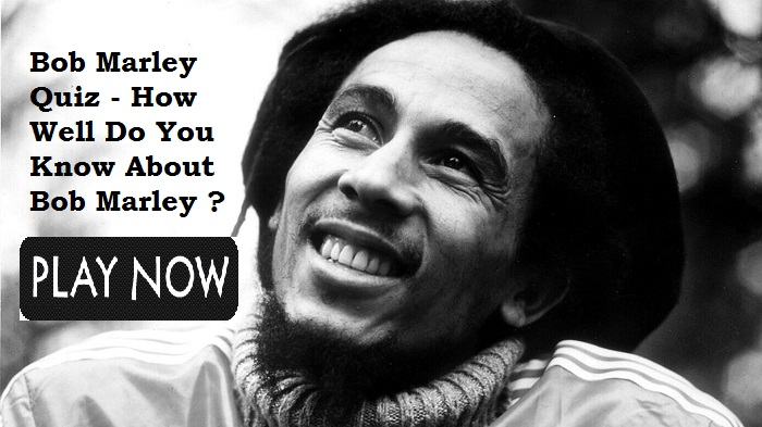 Bob Marley Quiz - How Well Do You Know About Bob Marley