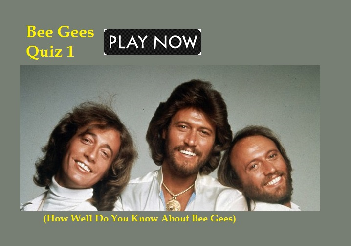 Bee Gees Quiz 1 (How Well Do You Know About Bee Gees)