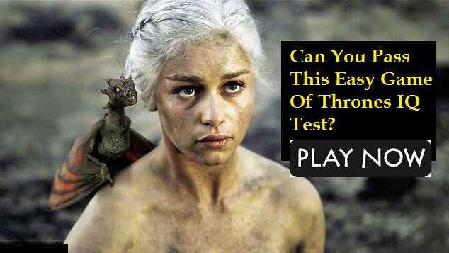 Can You Pass This Easy Game Of Thrones IQ Test