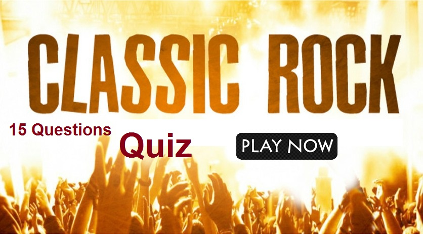 Classic rock Quiz (Check out your knowledge of classic rock music)