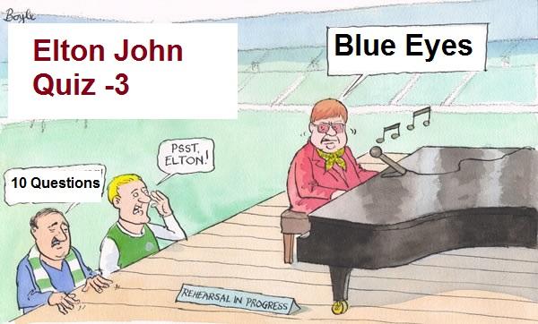 Elton John Quiz -3