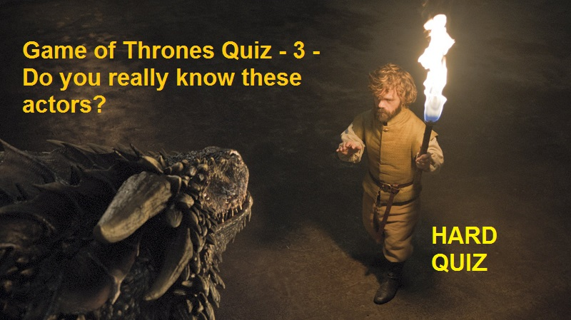 Game of Thrones Quiz - 3 - Do you really know these actors