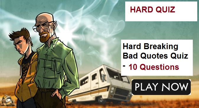 Hard Breaking Bad Quotes Quiz - 15 Quesions