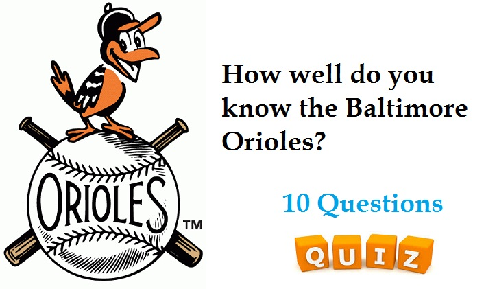 How well do you know the Baltimore Orioles