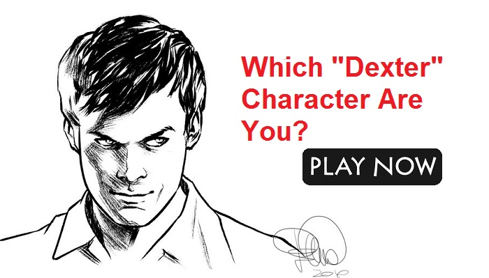 Which Dexter Character Are You