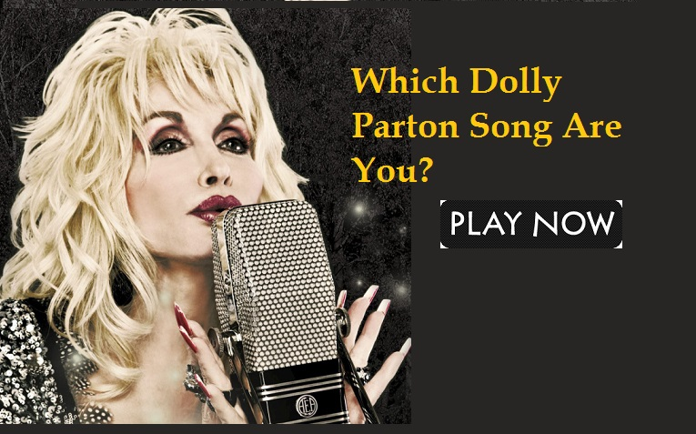 Which Dolly Parton Song Are You
