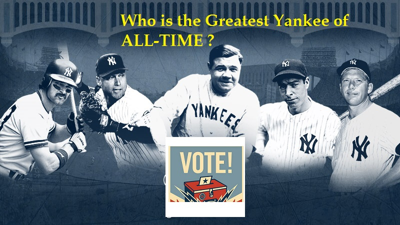 Who is the Greatest Yankee of ALL-TIME