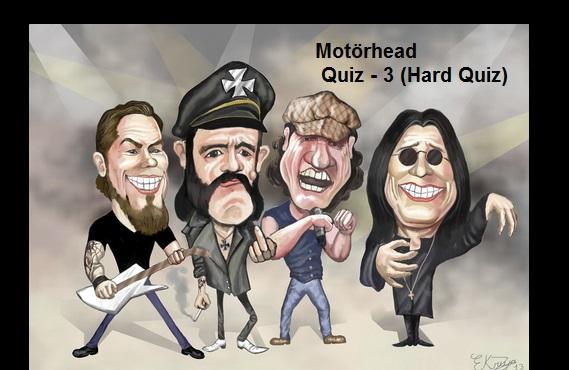 Motörhead Quiz - 3 (Hard Quiz)