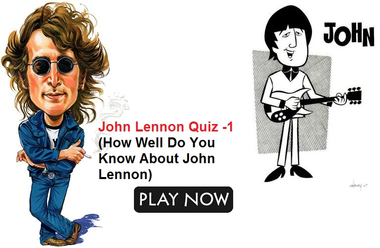 John Lennon Quiz -1 (How Well Do You Know About John Lennon)
