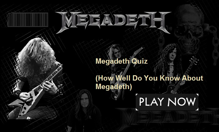 Megadeth Quiz (How Well Do You Know About Megadeth)