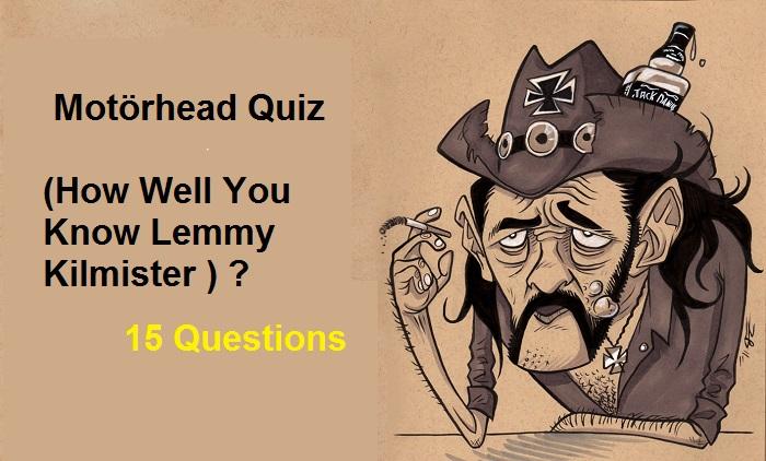 Motörhead Quiz ( How Well Do You Know Lemmy Kilmister