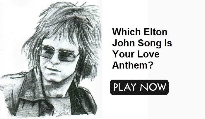 Which Elton John Song Is Your Love Anthem