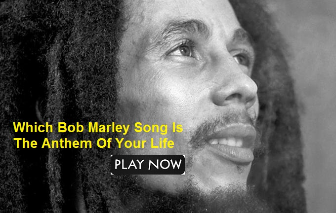 Which Bob Marley Song Is The Anthem Of Your Life