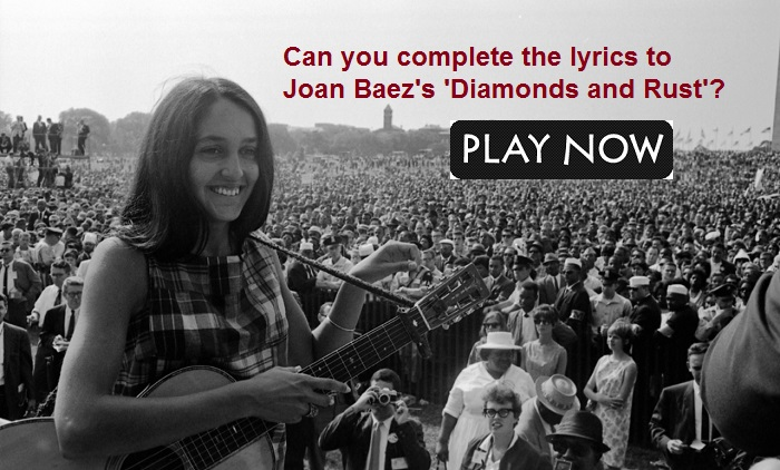 Can you complete the lyrics to Joan Baez's 'Diamonds and Rust'