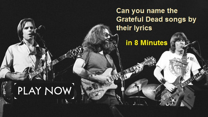 Can you name the Grateful Dead songs by their lyrics