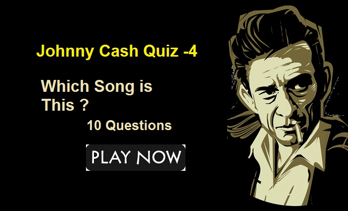 Johnny Cash Quiz - 4 (Which Song is This?)