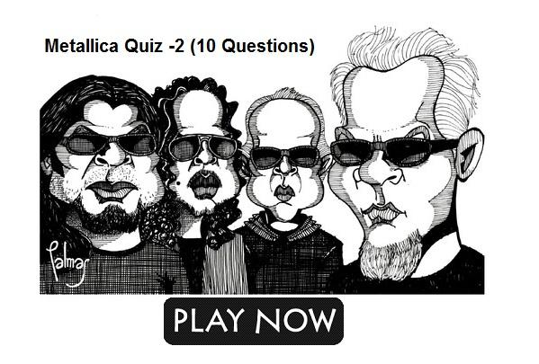 Metallica Quiz -2 (10 Questions)