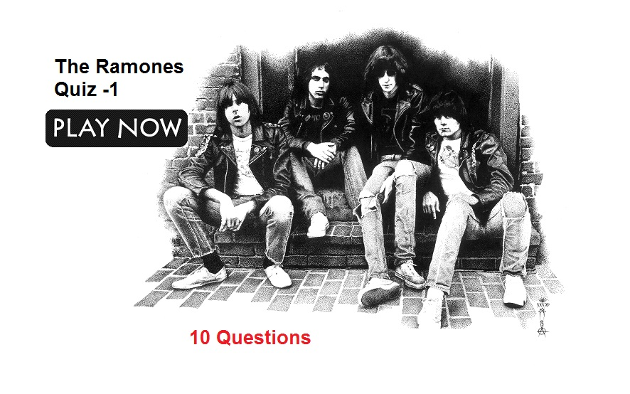 The Ramones Quiz -1 (How Well do You Know Ramones)