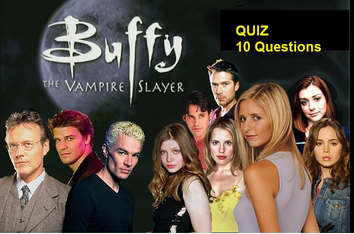Buffy the Vampire Slayer quiz -1