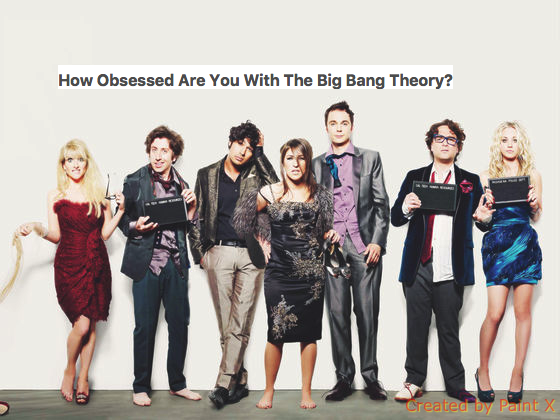 How Obsessed Are You With The Big Bang Theory?