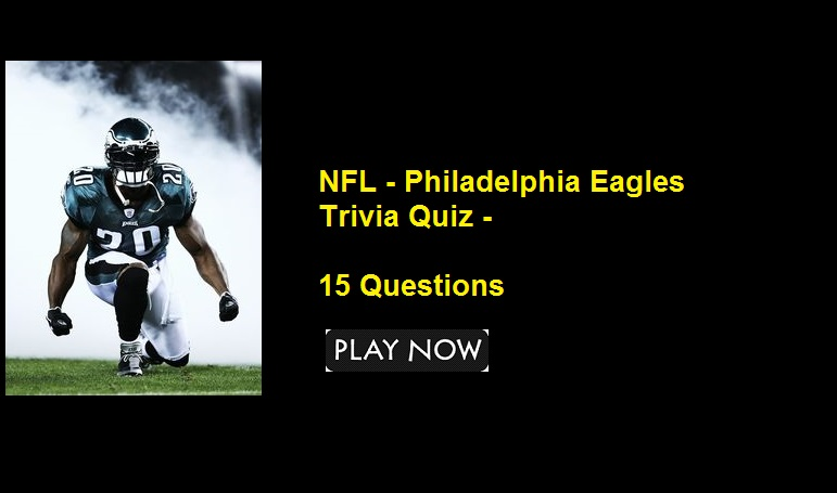 NFL - Philadelphia Eagles Trivia Quiz - 15 Questions