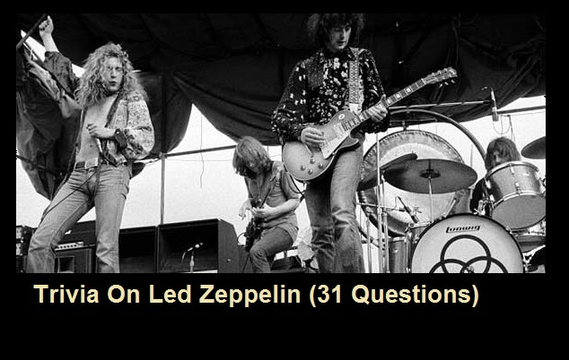 Trivia On Led Zeppelin (31 Questions)