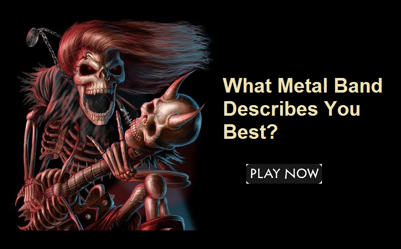 What Metal Band Describes You Best