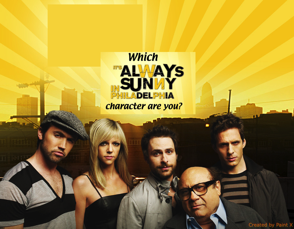 Which Always Sunny In Philidalphea Character are you?