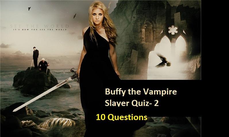 http://quizforfan.com/buffy-the-vampire-slayer-quiz-2/