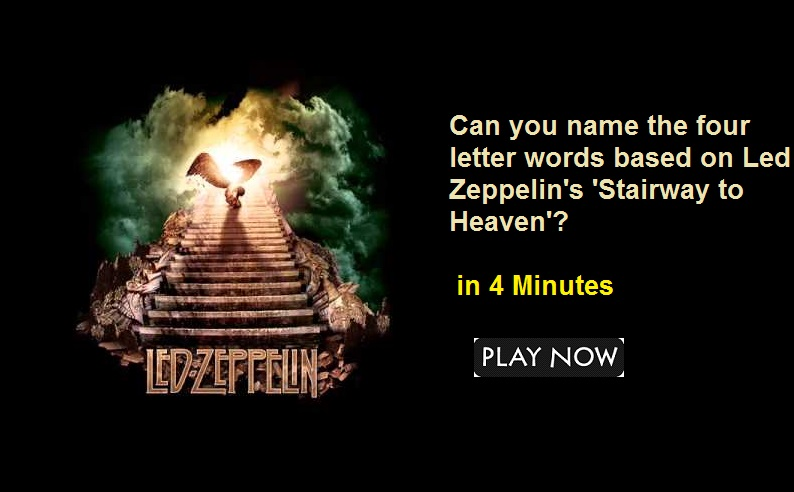 Can you name the four letter words based on Led Zeppelin's 'Stairway to Heaven'?