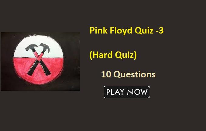 Pink Floyd Quiz -3 (Hard Quiz)