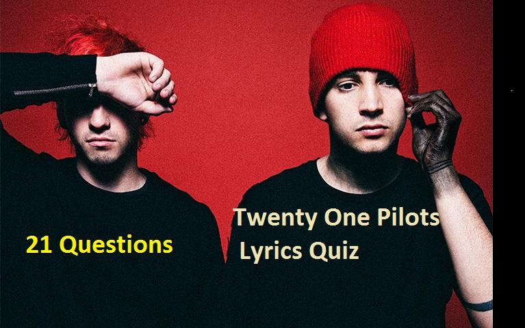 Twenty One Pilots Lyrics twenty one pilots lyrics quiz – quiz for fans