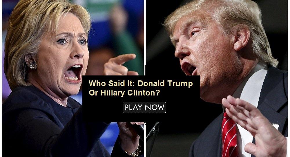 Who Said It: Donald Trump Or Hillary Clinton